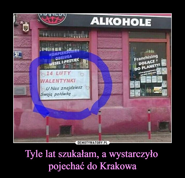 Tyle lat szukałam, a wystarczyło pojechać do Krakowa –  alkoholewalentynkiu nas znajdziesz swoją połówkę