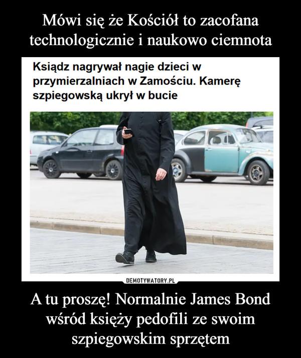 A tu proszę! Normalnie James Bond wśród księży pedofili ze swoim szpiegowskim sprzętem –
