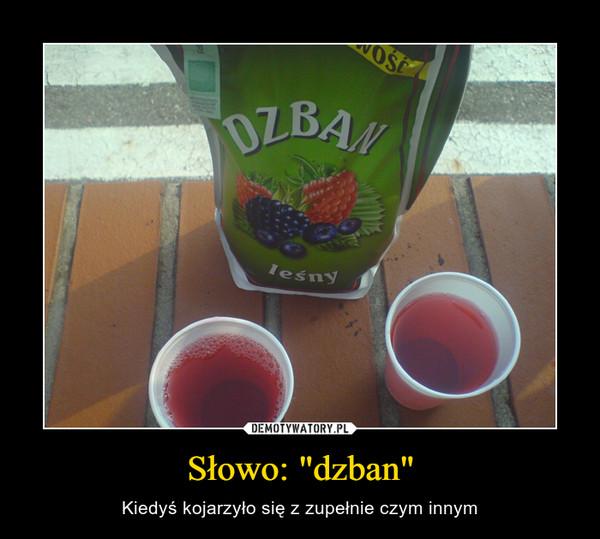 """Słowo: """"dzban"""" – Kiedyś kojarzyło się z zupełnie czym innym"""