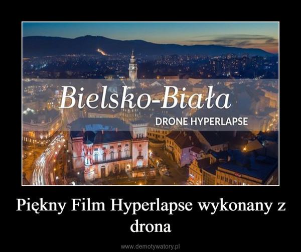 Piękny Film Hyperlapse wykonany z drona –