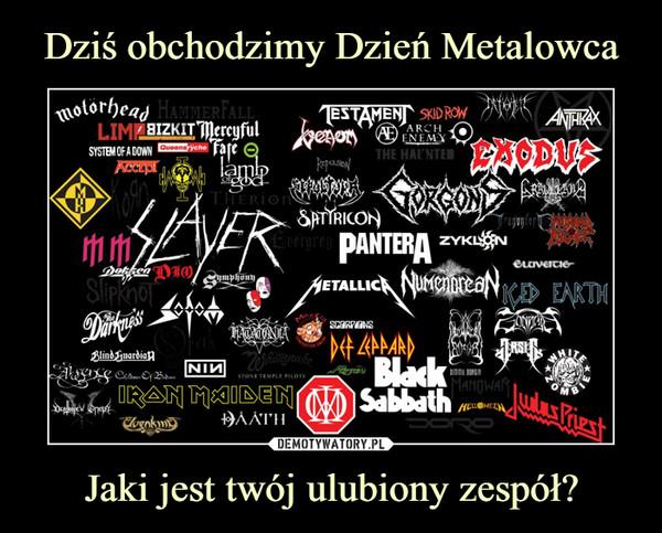 Jaki jest twój ulubiony zespół? –