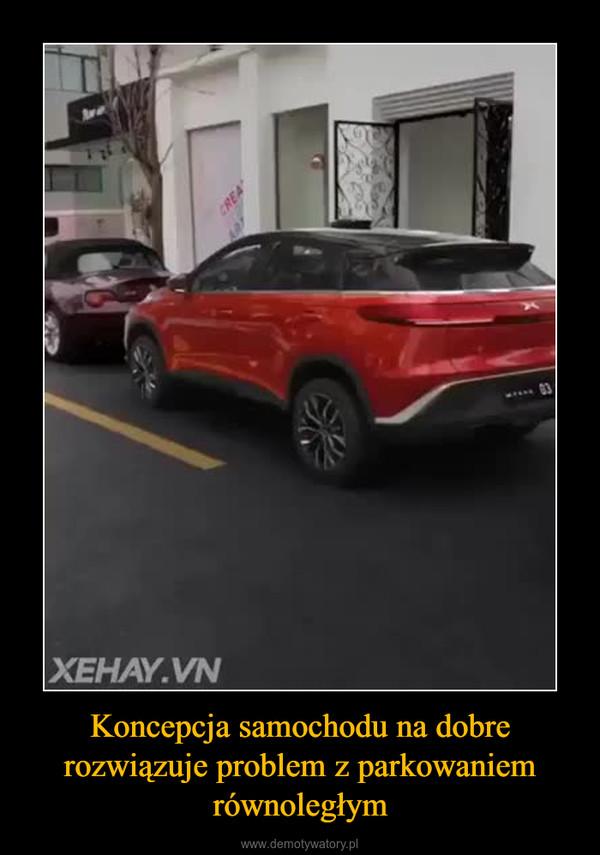 Koncepcja samochodu na dobre rozwiązuje problem z parkowaniem równoległym –