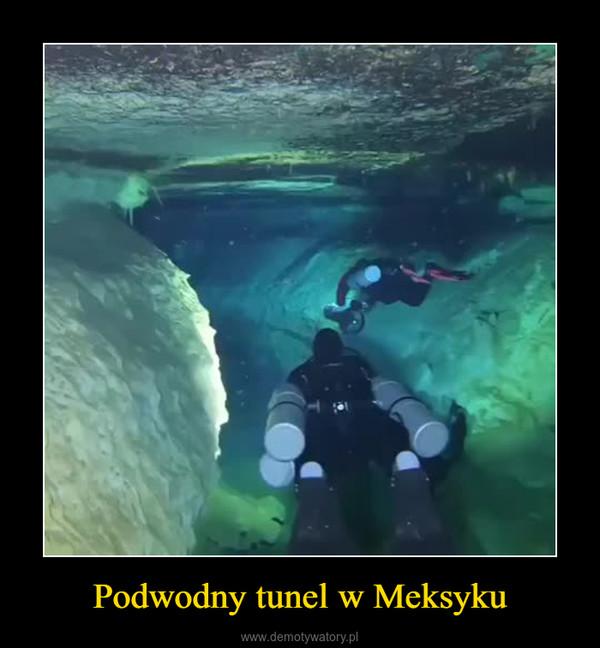 Podwodny tunel w Meksyku –