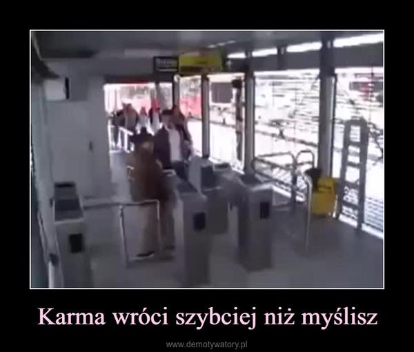 Karma wróci szybciej niż myślisz –
