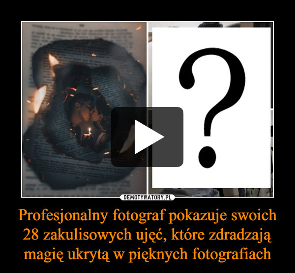 Profesjonalny fotograf pokazuje swoich 28 zakulisowych ujęć, które zdradzają magię ukrytą w pięknych fotografiach –