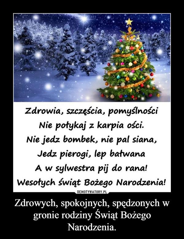 Zdrowych, spokojnych, spędzonych w gronie rodziny Świąt Bożego Narodzenia. –