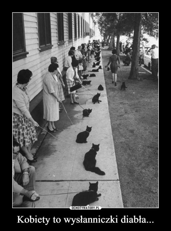 Kobiety to wysłanniczki diabła... –