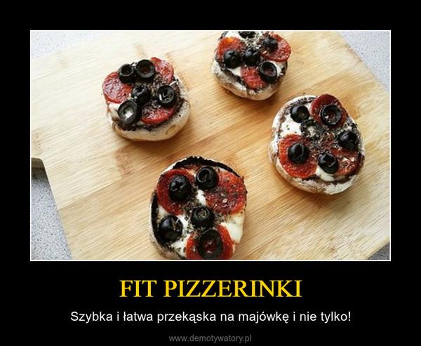 FIT PIZZERINKI – Szybka i łatwa przekąska na majówkę i nie tylko!