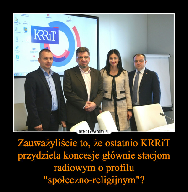 """Zauważyliście to, że ostatnio KRRiT przydziela koncesje głównie stacjom radiowym o profilu """"społeczno-religijnym""""?"""
