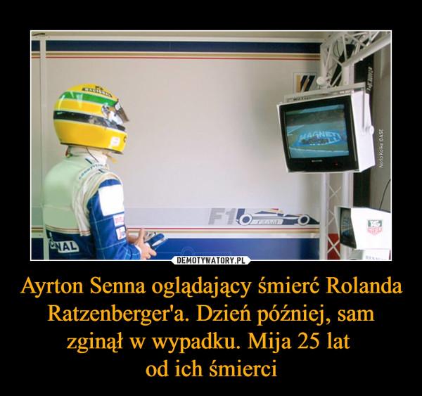 Ayrton Senna oglądający śmierć Rolanda Ratzenberger'a. Dzień później, sam zginął w wypadku. Mija 25 lat od ich śmierci –