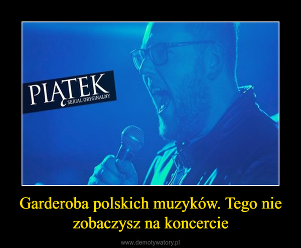 Garderoba polskich muzyków. Tego nie zobaczysz na koncercie –