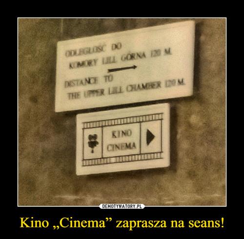 """Kino """"Cinema"""" zaprasza na seans!"""