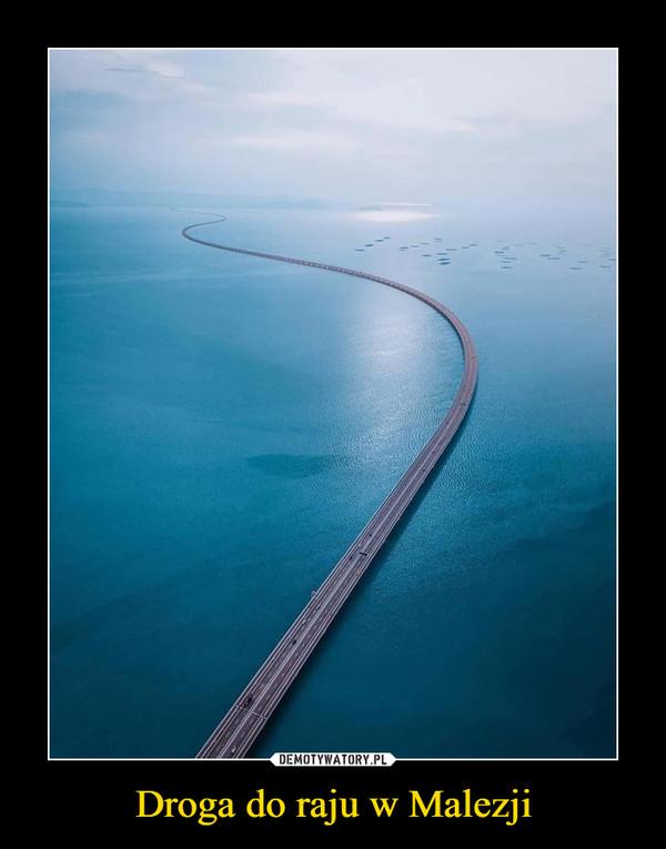 Droga do raju w Malezji –