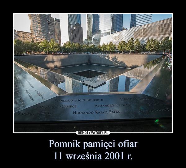 Pomnik pamięci ofiar11 września 2001 r. –