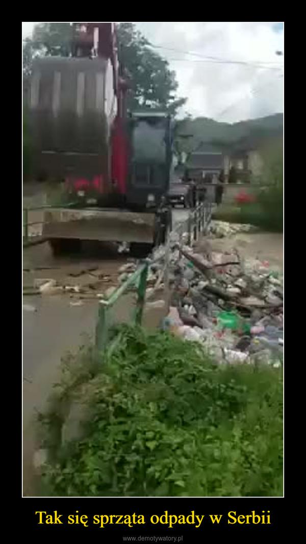 Tak się sprząta odpady w Serbii –