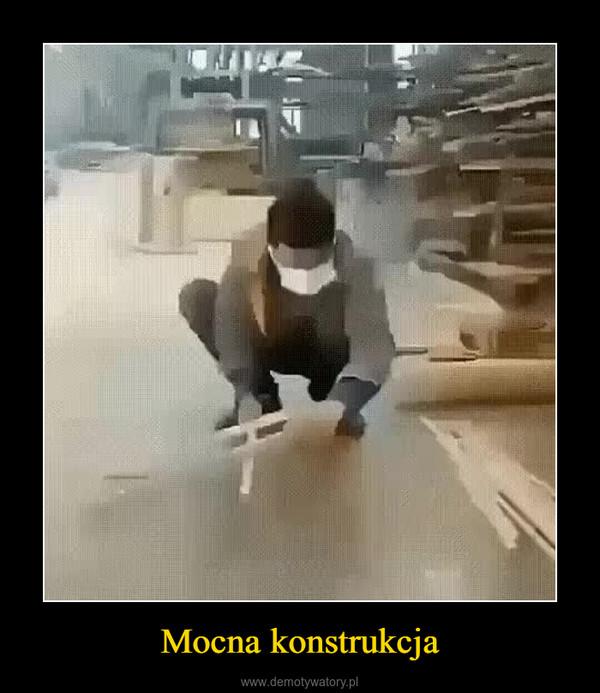 Mocna konstrukcja –