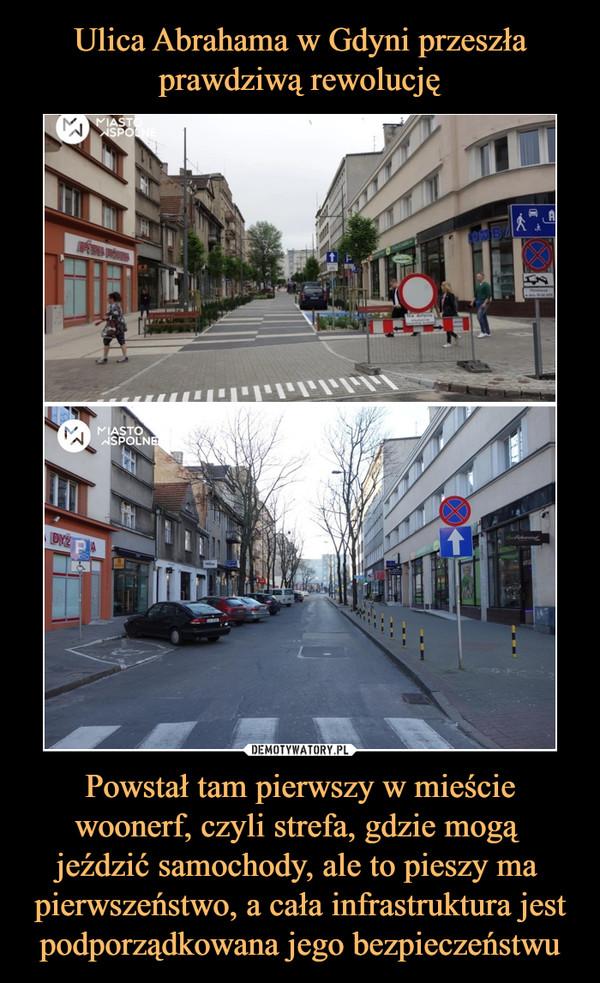 Powstał tam pierwszy w mieście woonerf, czyli strefa, gdzie mogą jeździć samochody, ale to pieszy ma  pierwszeństwo, a cała infrastruktura jest podporządkowana jego bezpieczeństwu –