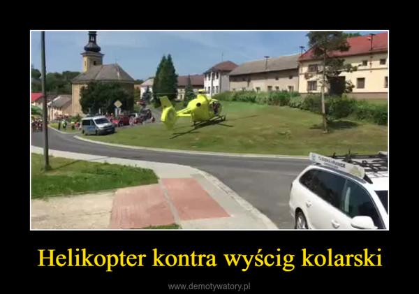 Helikopter kontra wyścig kolarski –