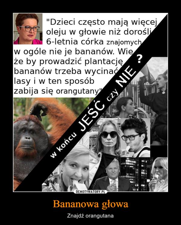 Bananowa głowa – Znajdź orangutana
