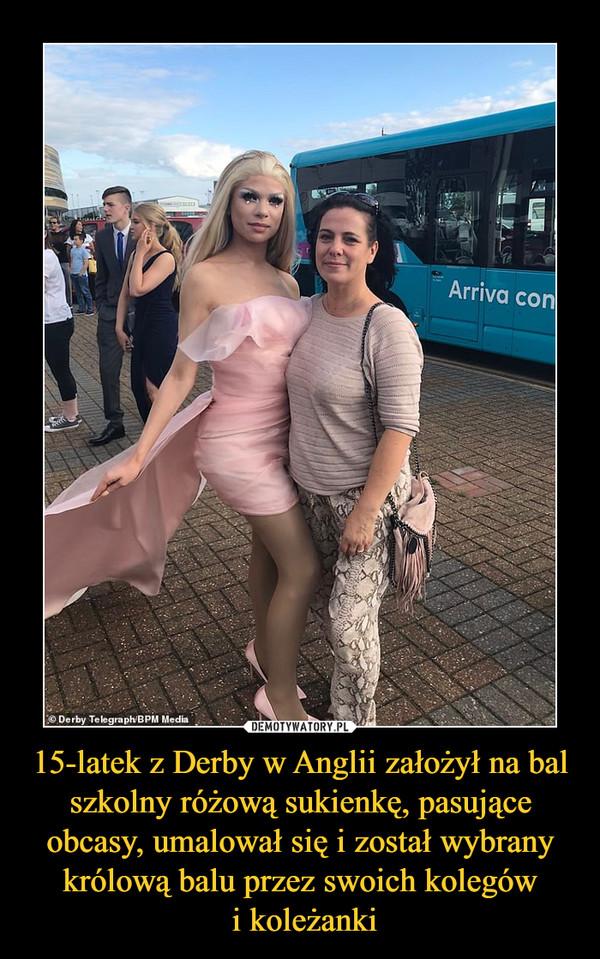 15-latek z Derby w Anglii założył na bal szkolny różową sukienkę, pasujące obcasy, umalował się i został wybrany królową balu przez swoich kolegów i koleżanki –