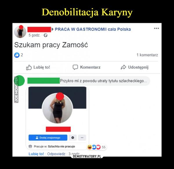 –  ► PRACA W GASTRONOMII cala PolskaSzukam pracy ZamośćPrzykro mi z powodu utraty tytułu szlacheckiego...Pracuje w Szlachta nie pracuje