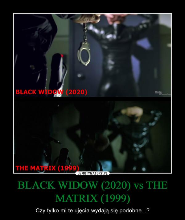 BLACK WIDOW (2020) vs THE MATRIX (1999) – Czy tylko mi te ujęcia wydają się podobne...?