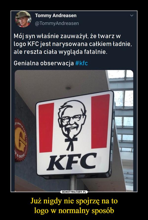 Już nigdy nie spojrzę na tologo w normalny sposób –  Tommy Andreasen@TommyAndreasenMój syn właśnie zauważył. że twarz wlogo KFC jest narysowana catkiem tadnie,ale reszta ciata wygląda fatalnie.Genialna obserwacja #kfcStaWDRINKFCDEMOTYWATORY PLJuż nigdy nie spojrzę na to logo wnormalny sposób