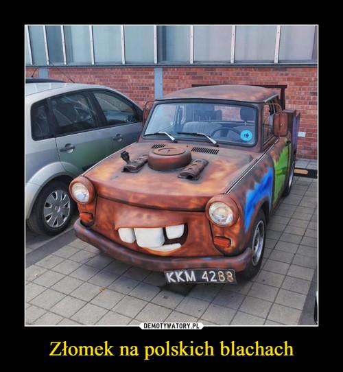 Złomek na polskich blachach