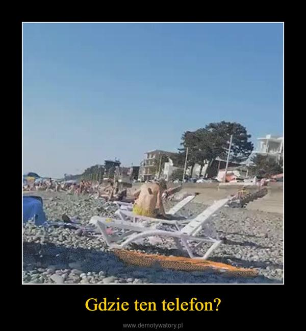 Gdzie ten telefon? –