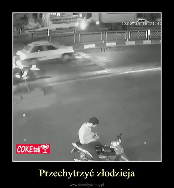 Przechytrzyć złodzieja –