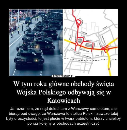 W tym roku główne obchody święta Wojska Polskiego odbywają się w Katowicach