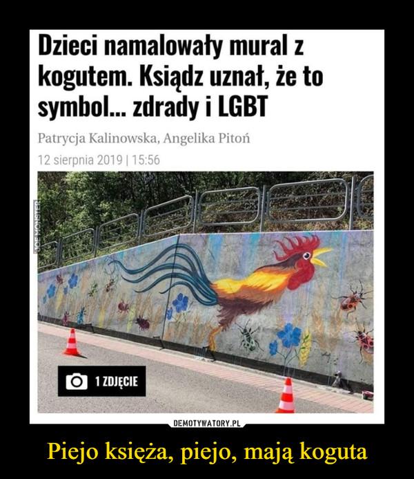 Piejo księża, piejo, mają koguta –  Dzieci namalowały mural zkogutem. Ksiądz uznał, że tosymbol... zdrady i LGBTPatrycja Kalinowska, Angelika Pitoń12 sierpnia 2019 115:56