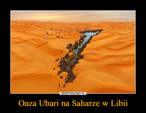 Oaza Ubari na Saharze w Libii –