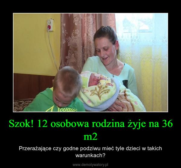 Szok! 12 osobowa rodzina żyje na 36 m2 – Przerażające czy godne podziwu mieć tyle dzieci w takich warunkach?