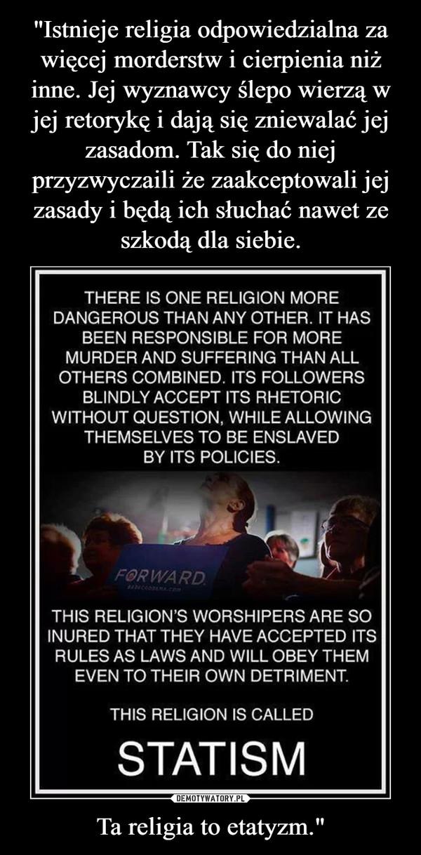 """Ta religia to etatyzm."""" –"""