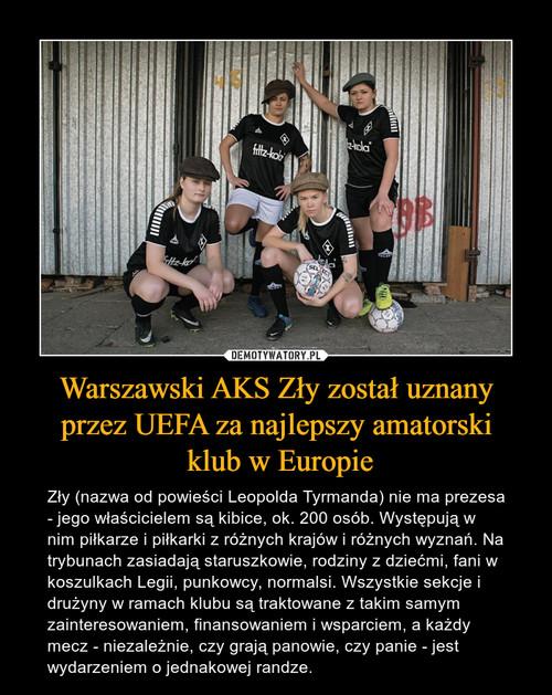 Warszawski AKS Zły został uznany przez UEFA za najlepszy amatorski  klub w Europie