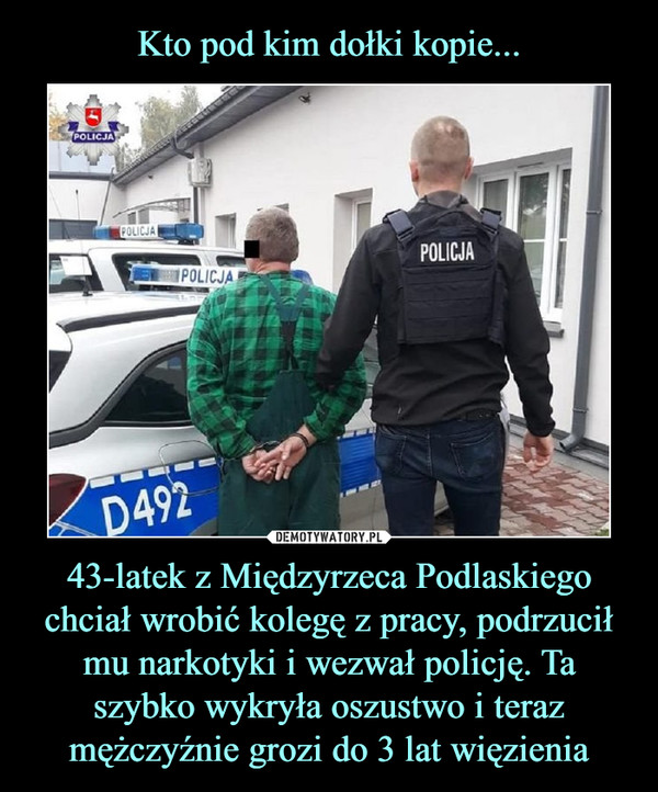 43-latek z Międzyrzeca Podlaskiego chciał wrobić kolegę z pracy, podrzucił mu narkotyki i wezwał policję. Ta szybko wykryła oszustwo i teraz mężczyźnie grozi do 3 lat więzienia –