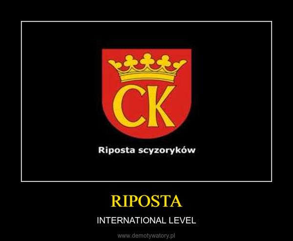 RIPOSTA – INTERNATIONAL LEVEL