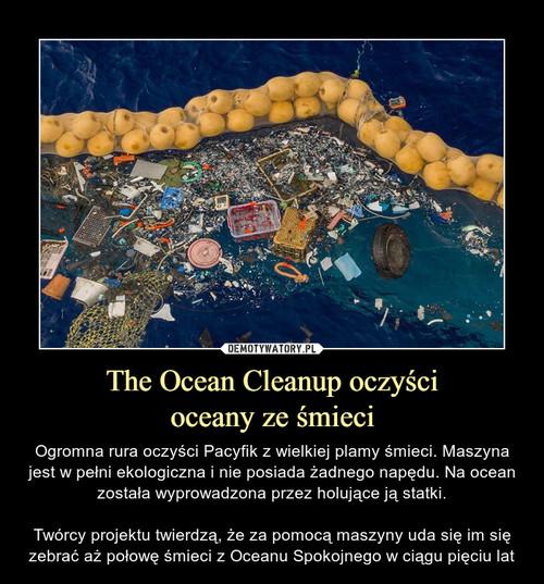 The Ocean Cleanup oczyści oceany ze śmieci