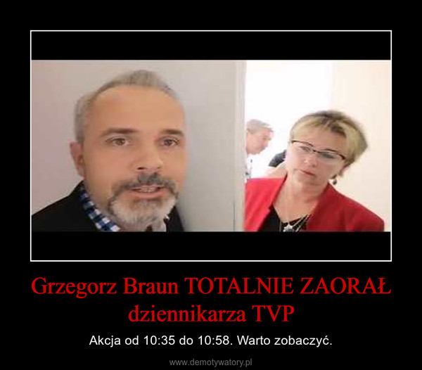 Grzegorz Braun TOTALNIE ZAORAŁ dziennikarza TVP – Akcja od 10:35 do 10:58. Warto zobaczyć.
