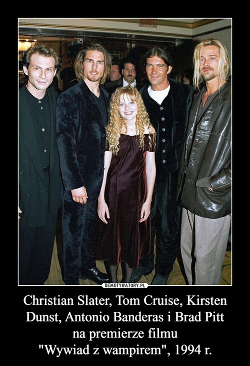 """Christian Slater, Tom Cruise, Kirsten Dunst, Antonio Banderas i Brad Pitt na premierze filmu """"Wywiad z wampirem"""", 1994 r."""