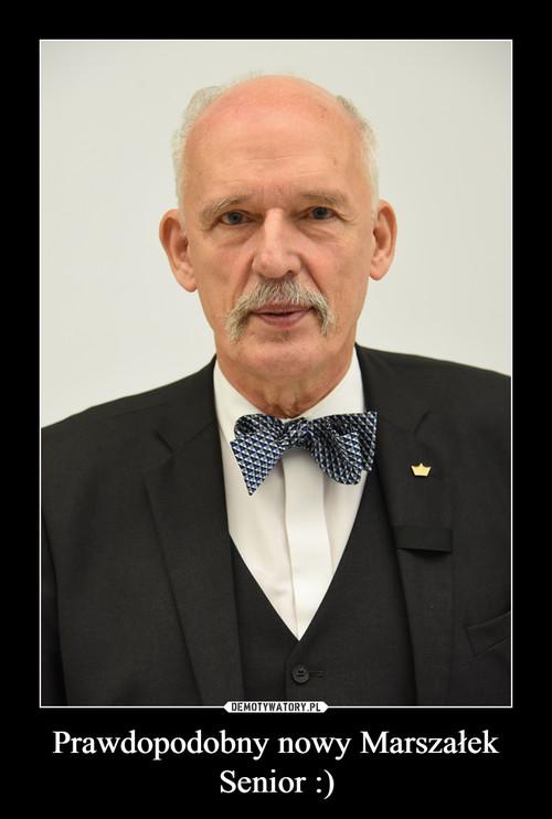 Prawdopodobny nowy Marszałek Senior :)