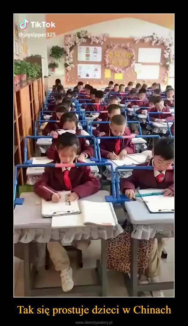 Tak się prostuje dzieci w Chinach –