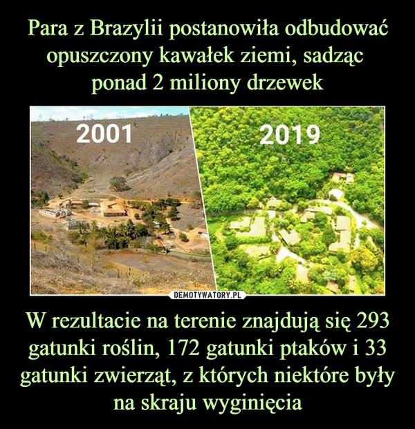 W rezultacie na terenie znajdują się 293 gatunki roślin, 172 gatunki ptaków i 33 gatunki zwierząt, z których niektóre były na skraju wyginięcia –