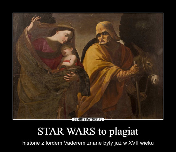 STAR WARS to plagiat – historie z lordem Vaderem znane były już w XVII wieku