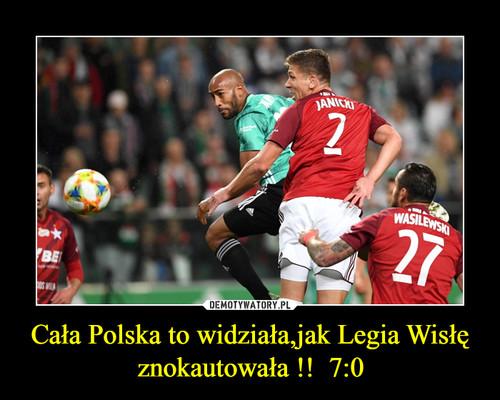 Cała Polska to widziała,jak Legia Wisłę znokautowała !!  7:0