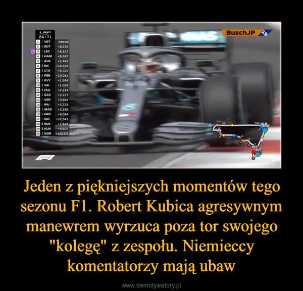"""Jeden z piękniejszych momentów tego sezonu F1. Robert Kubica agresywnym manewrem wyrzuca poza tor swojego """"kolegę"""" z zespołu. Niemieccy komentatorzy mają ubaw –"""