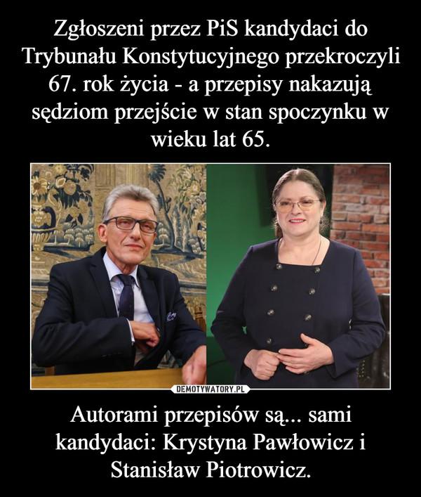 Autorami przepisów są... sami kandydaci: Krystyna Pawłowicz i Stanisław Piotrowicz. –