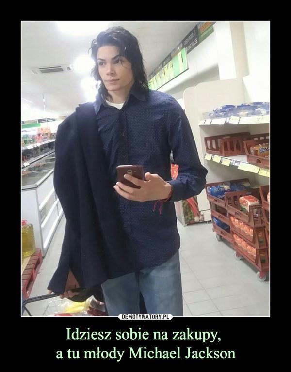 Idziesz sobie na zakupy, a tu młody Michael Jackson –
