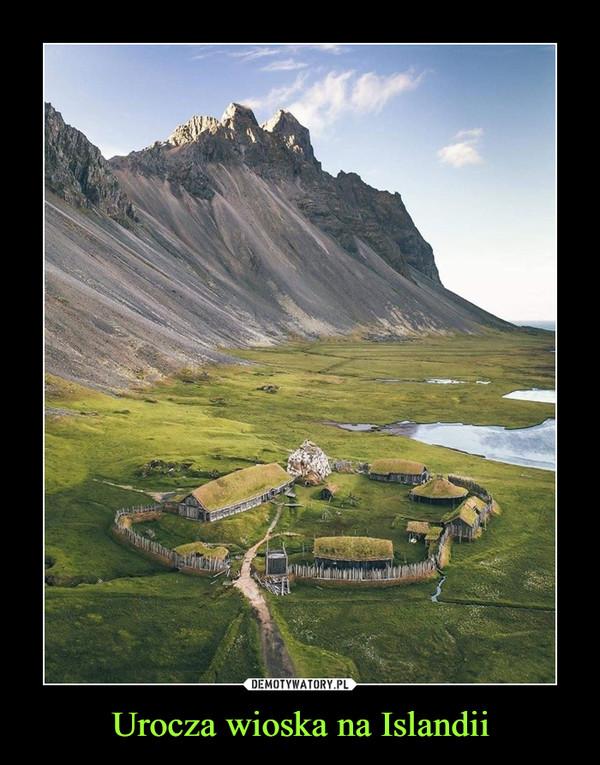 Urocza wioska na Islandii –